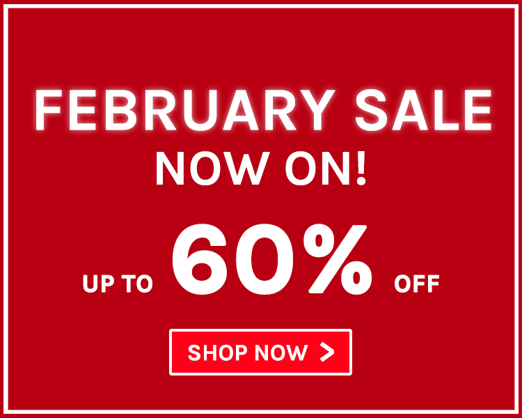 Up to 60% Off! February Sale Now On!